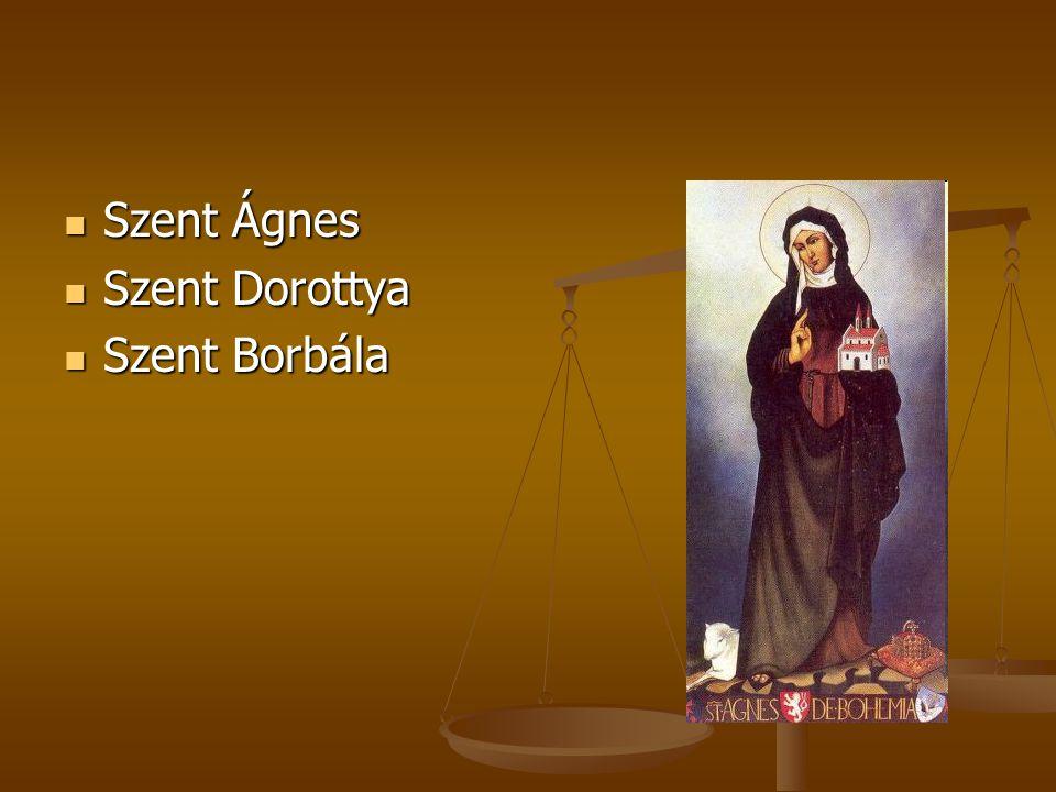 Szent Ágnes Szent Dorottya Szent Borbála