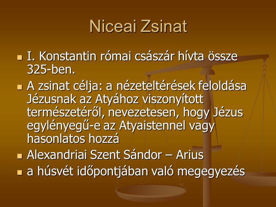 Niceai Zsinat I. Konstantin római császár hívta össze 325-ben.