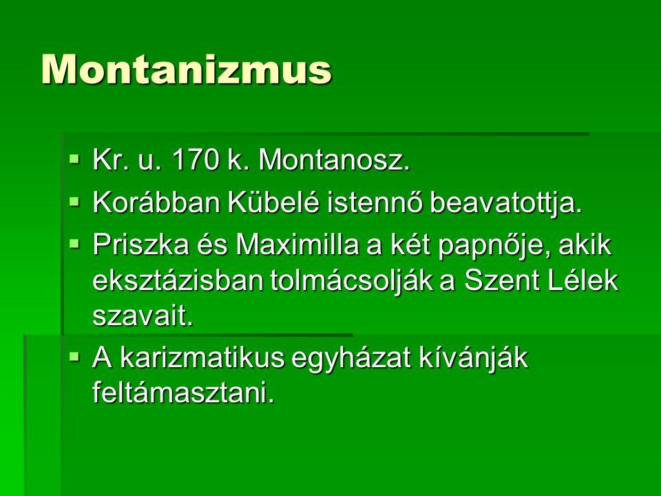 Montanizmus Kr. u. 170 k. Montanosz.