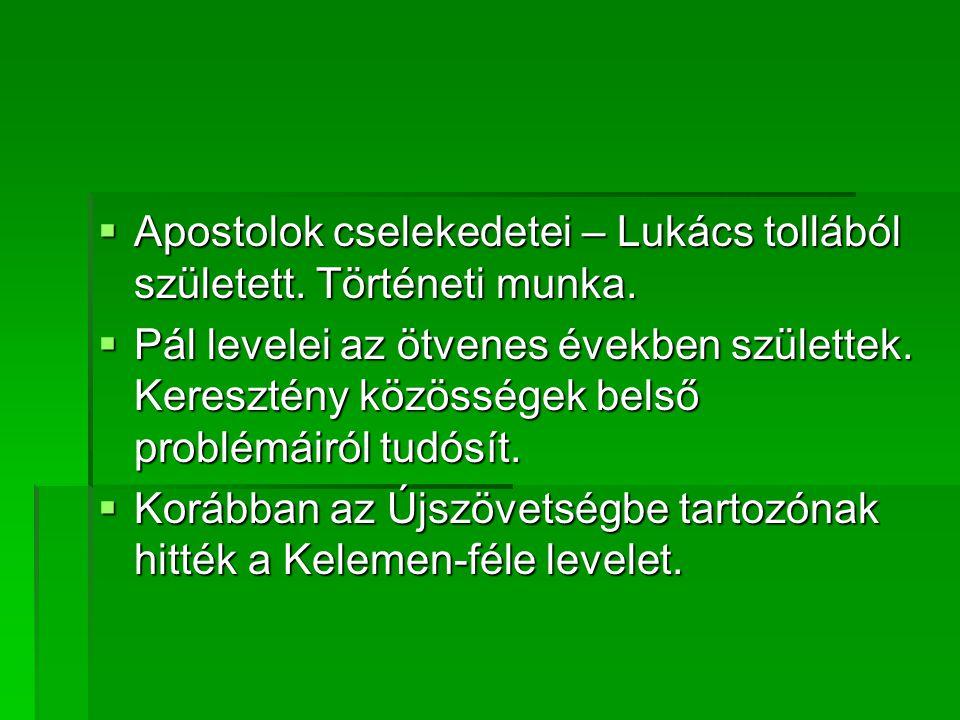 Apostolok cselekedetei – Lukács tollából született. Történeti munka.