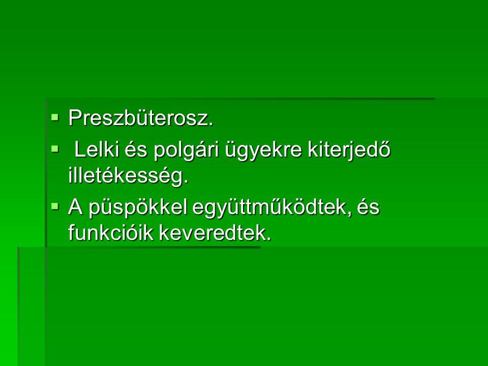 Preszbüterosz. Lelki és polgári ügyekre kiterjedő illetékesség.