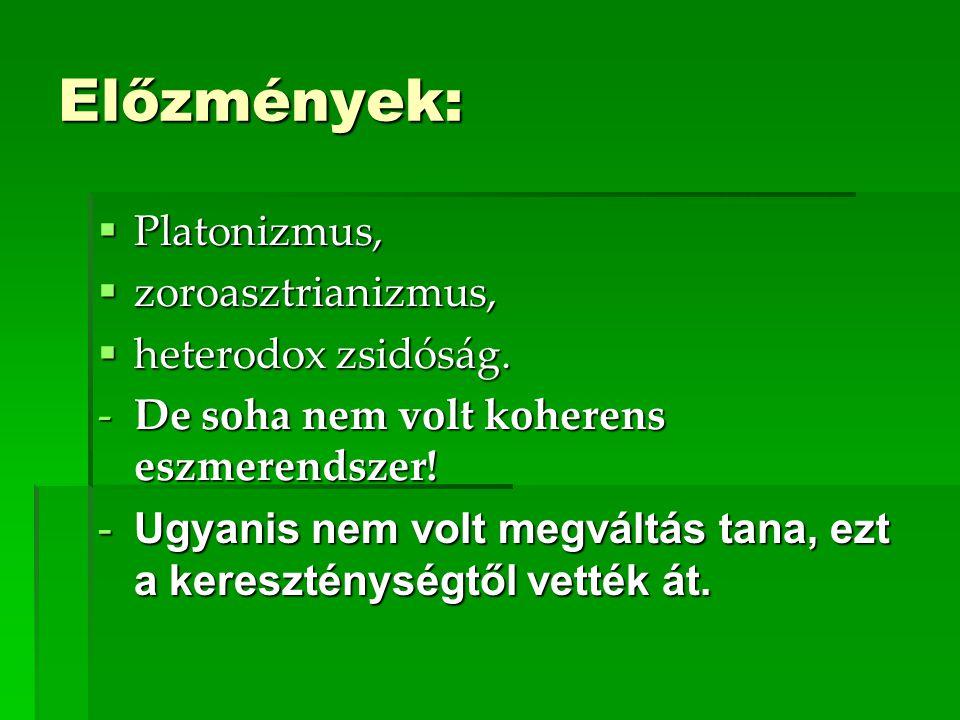 Előzmények: Platonizmus, zoroasztrianizmus, heterodox zsidóság.