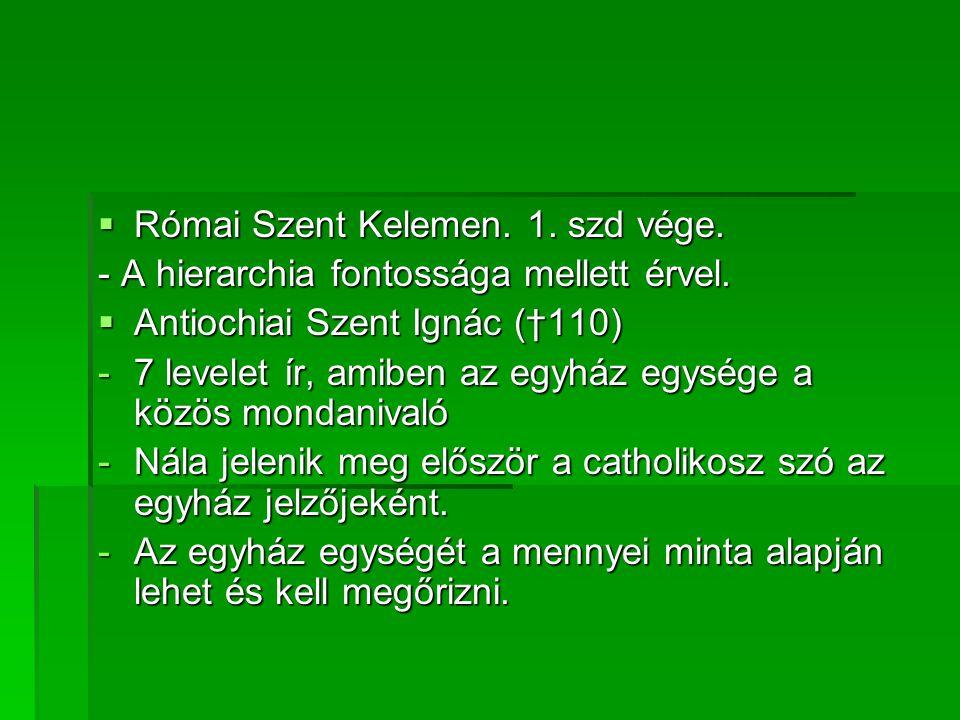 Római Szent Kelemen. 1. szd vége.