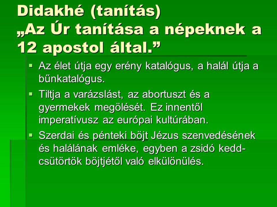 """Didakhé (tanítás) """"Az Úr tanítása a népeknek a 12 apostol által."""
