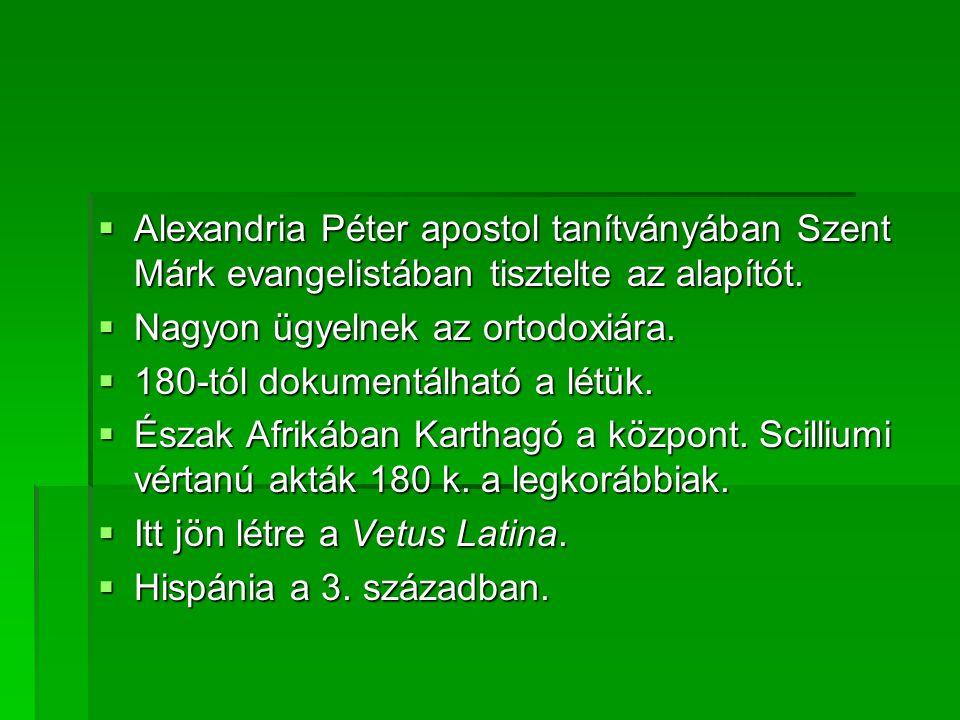 Alexandria Péter apostol tanítványában Szent Márk evangelistában tisztelte az alapítót.