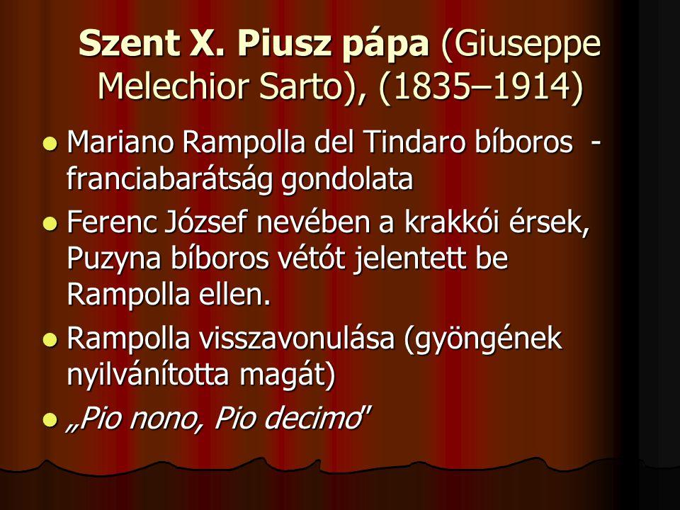 Szent X. Piusz pápa (Giuseppe Melechior Sarto), (1835–1914)