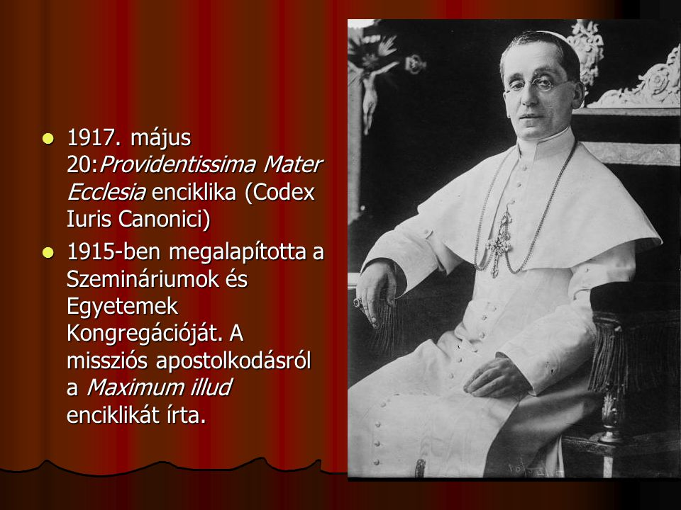 1917. május 20:Providentissima Mater Ecclesia enciklika (Codex Iuris Canonici)
