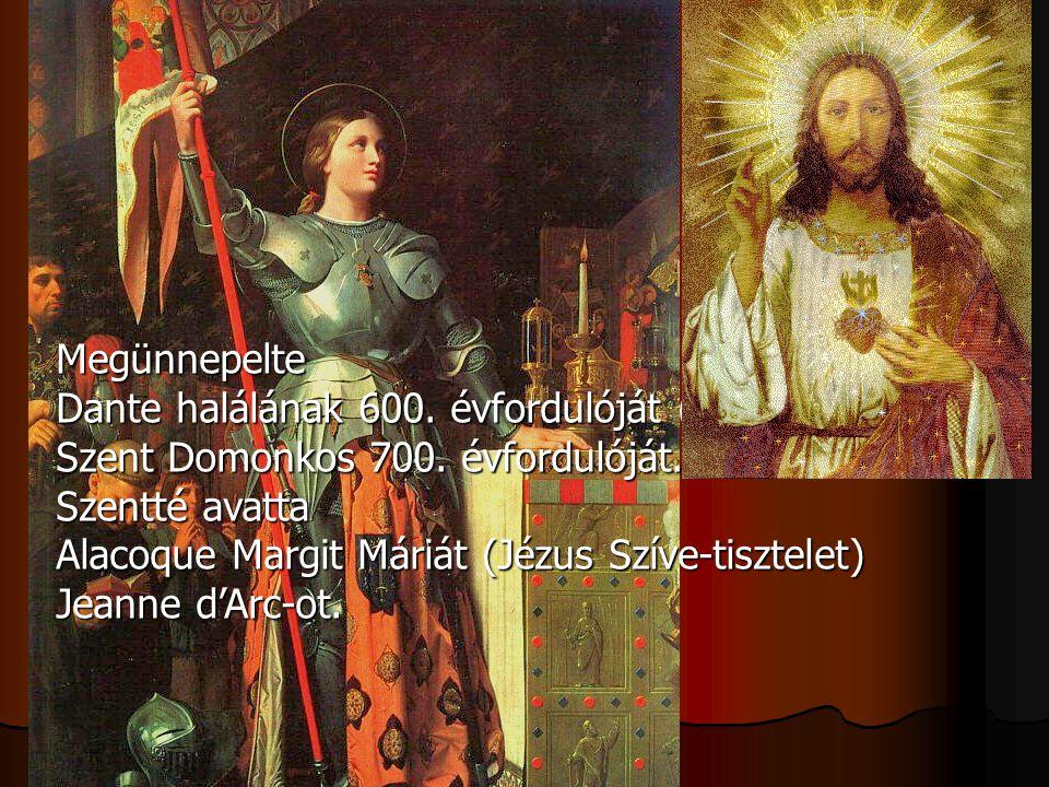 Megünnepelte Dante halálának 600. évfordulóját (1921), Szent Domonkos 700. évfordulóját. Szentté avatta.