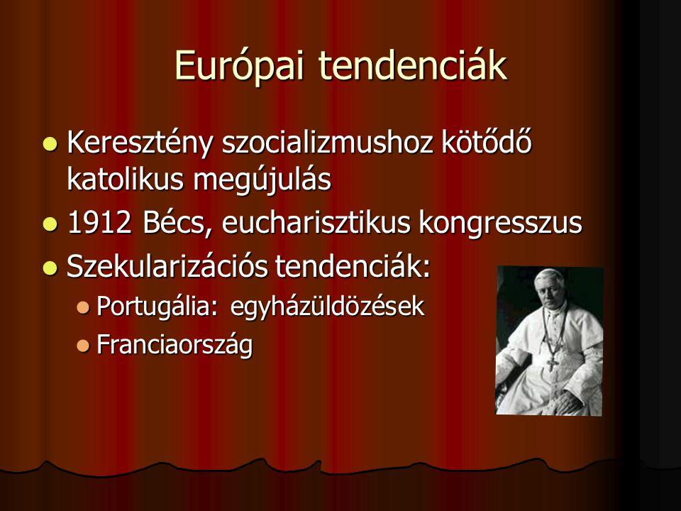 Európai tendenciák Keresztény szocializmushoz kötődő katolikus megújulás. 1912 Bécs, eucharisztikus kongresszus.
