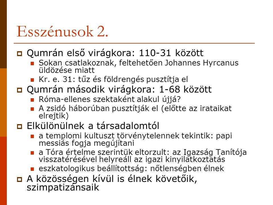Esszénusok 2. Qumrán első virágkora: 110-31 között