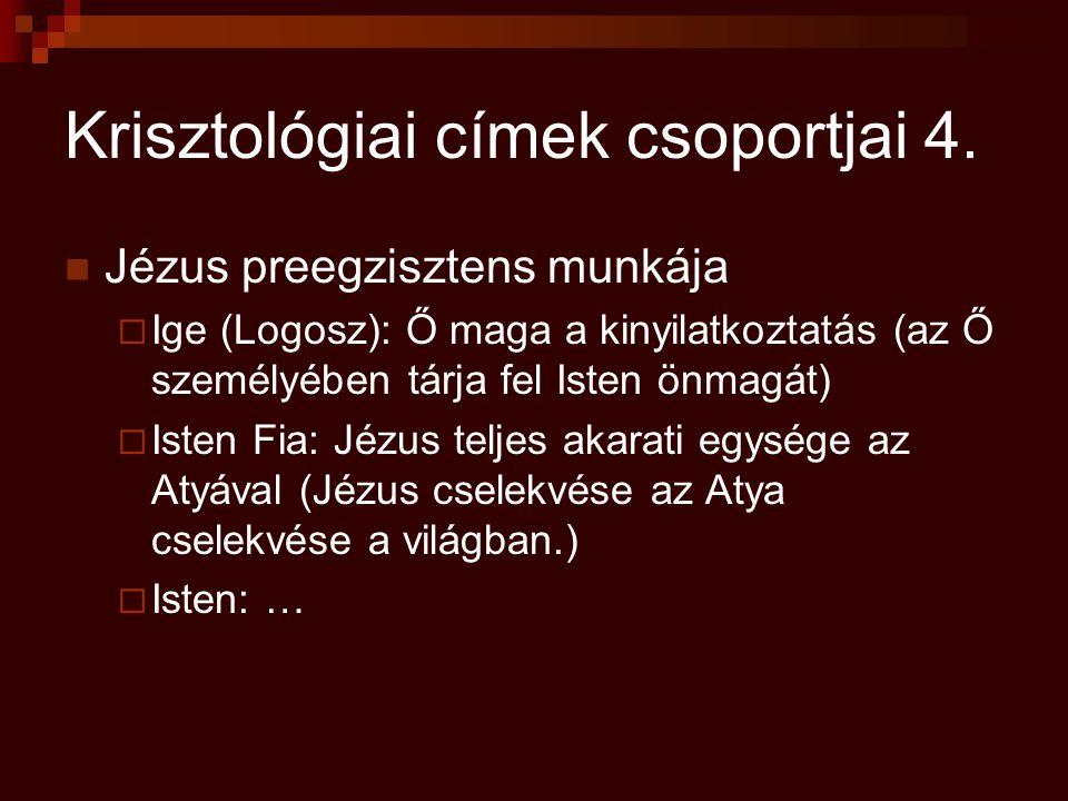 Krisztológiai címek csoportjai 4.