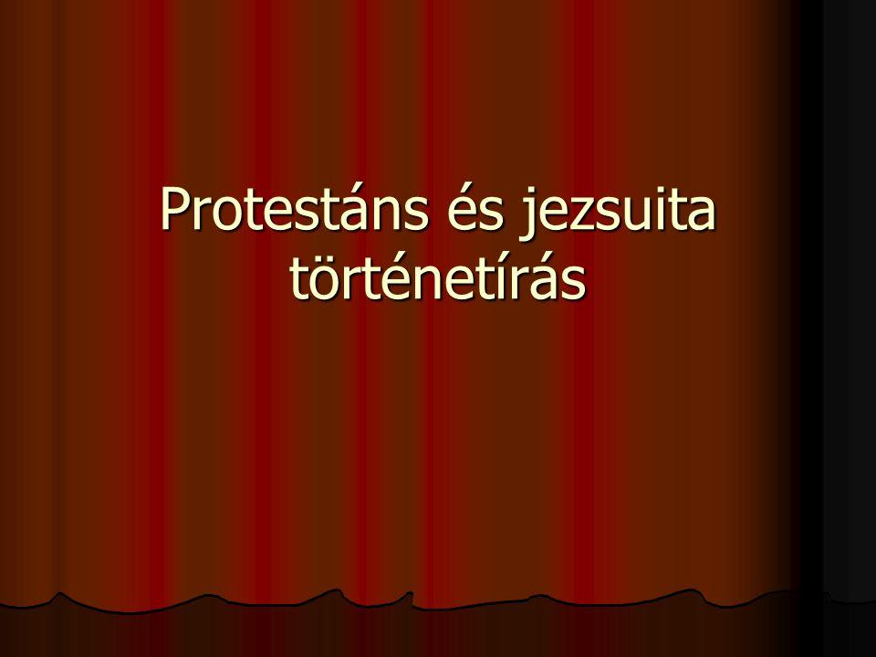 Protestáns és jezsuita történetírás