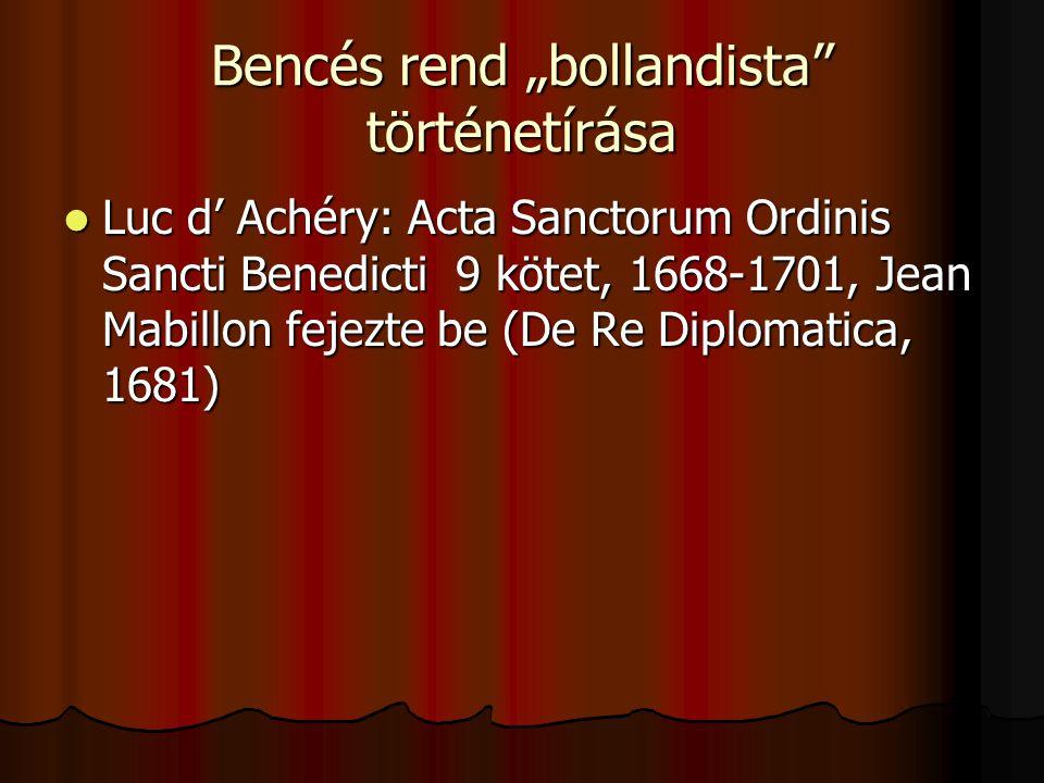 """Bencés rend """"bollandista történetírása"""
