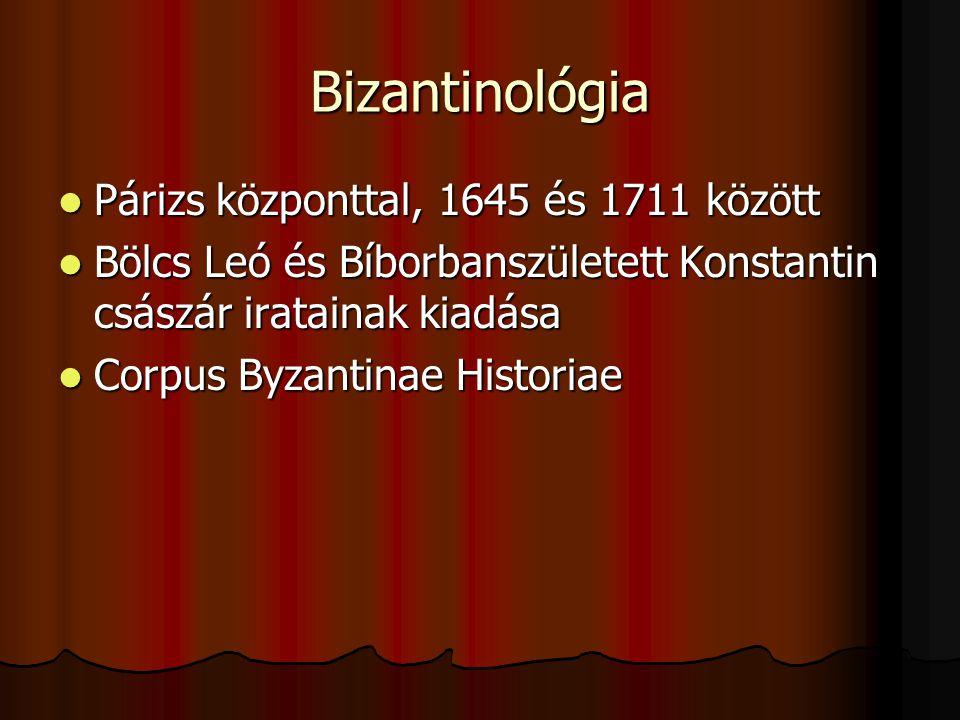 Bizantinológia Párizs központtal, 1645 és 1711 között