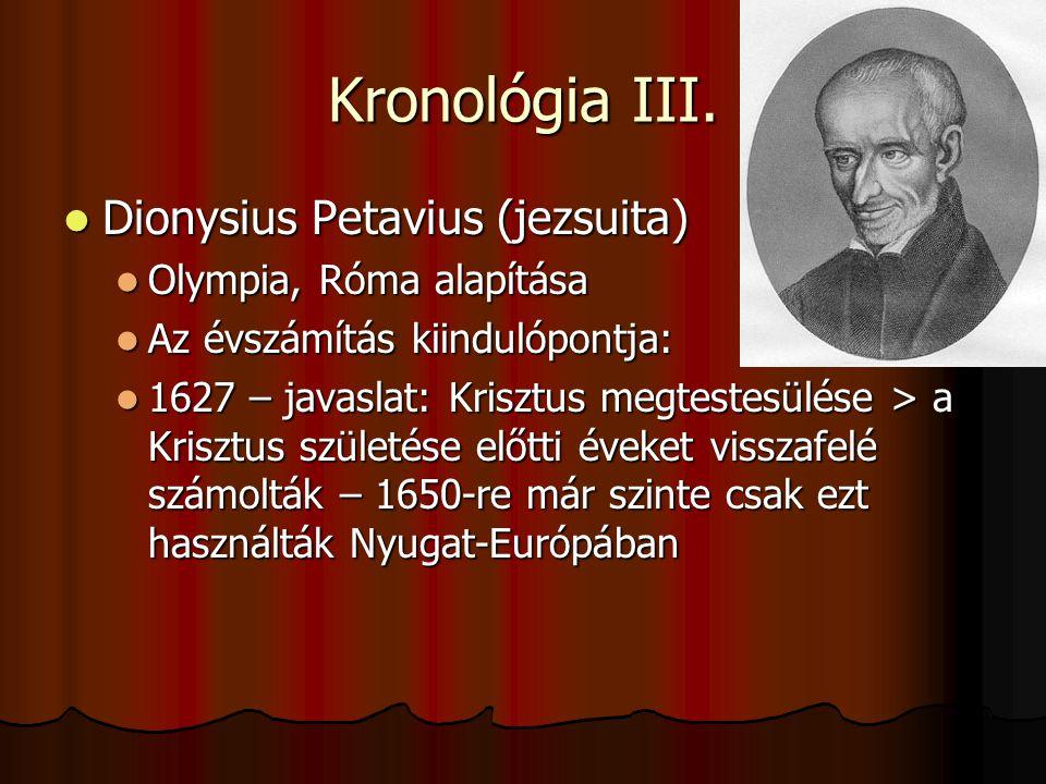 Kronológia III. Dionysius Petavius (jezsuita) Olympia, Róma alapítása
