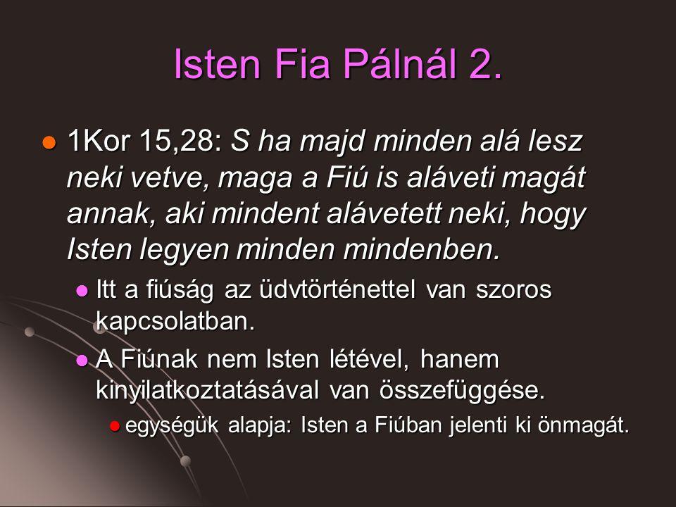 Isten Fia Pálnál 2.