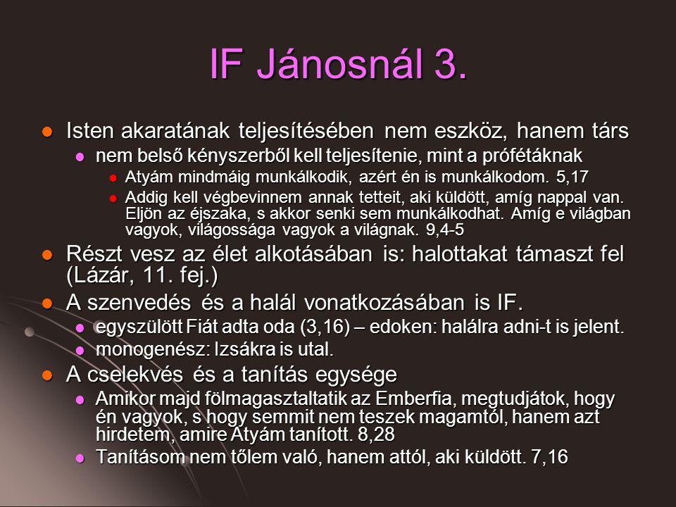 IF Jánosnál 3. Isten akaratának teljesítésében nem eszköz, hanem társ