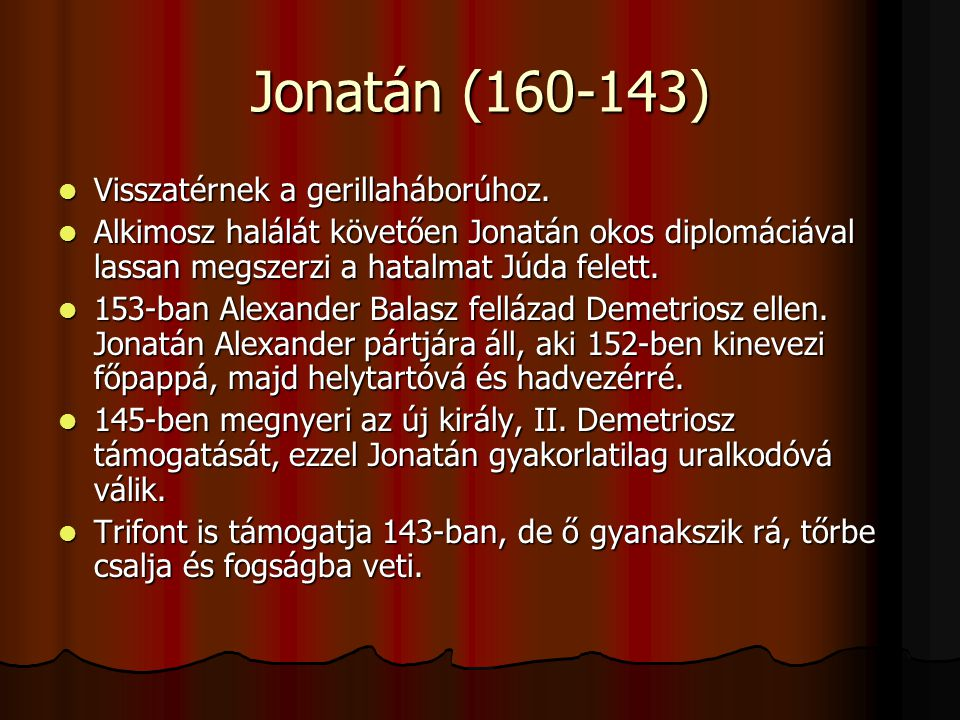 Jonatán (160-143) Visszatérnek a gerillaháborúhoz.