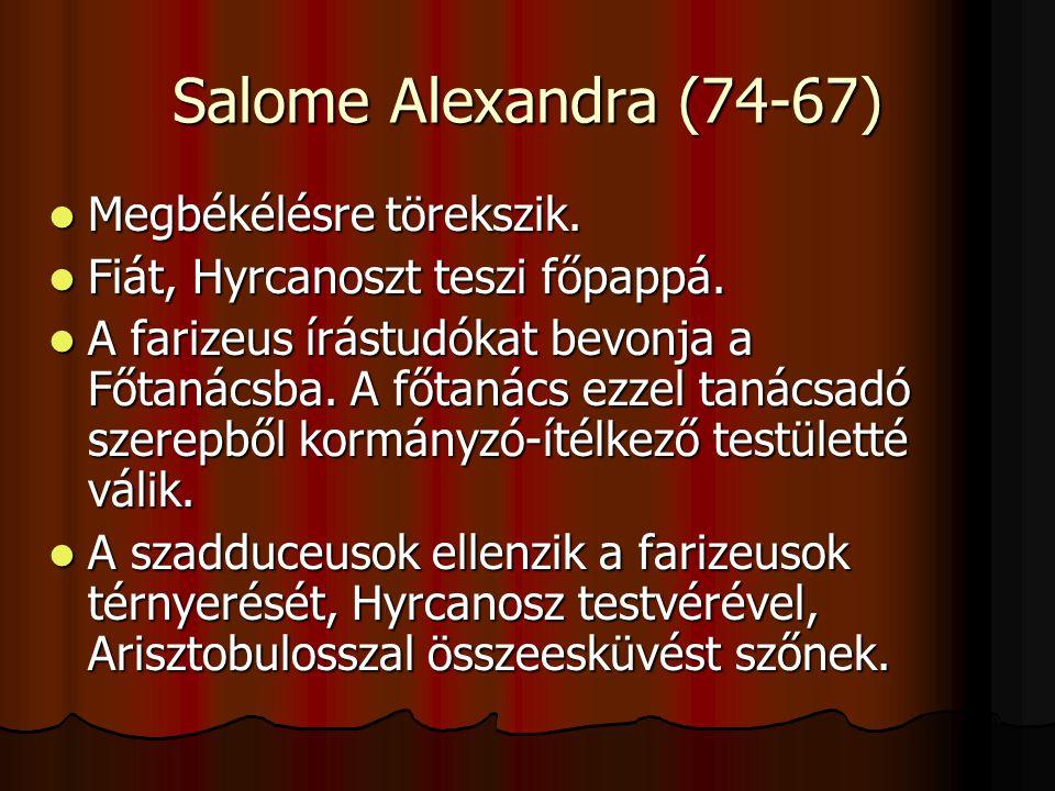 Salome Alexandra (74-67) Megbékélésre törekszik.