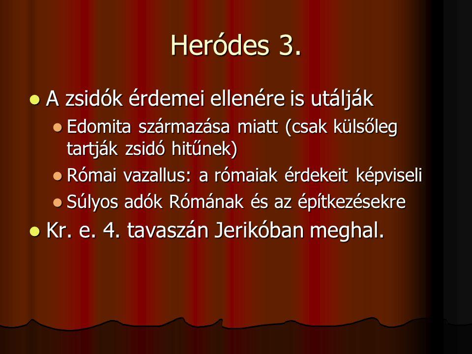 Heródes 3. A zsidók érdemei ellenére is utálják