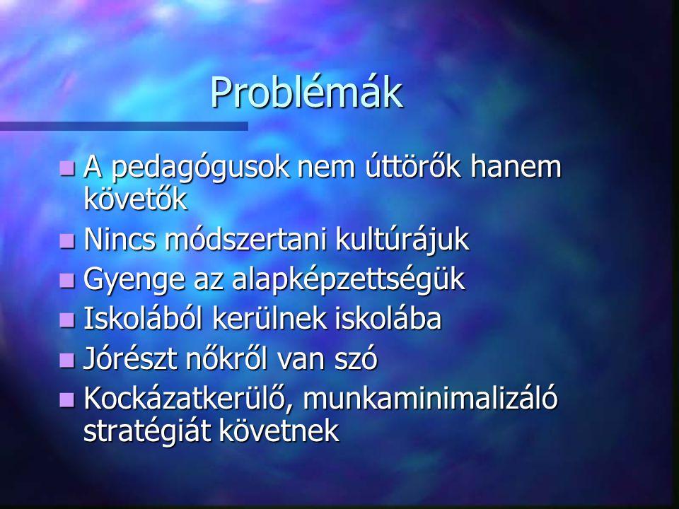Problémák A pedagógusok nem úttörők hanem követők