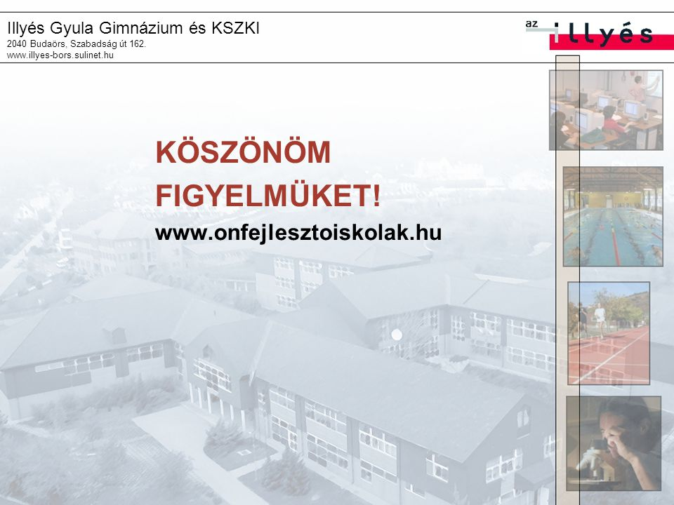 KÖSZÖNÖM FIGYELMÜKET! www.onfejlesztoiskolak.hu