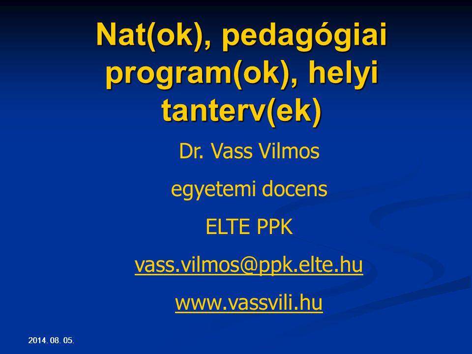 Nat(ok), pedagógiai program(ok), helyi tanterv(ek)