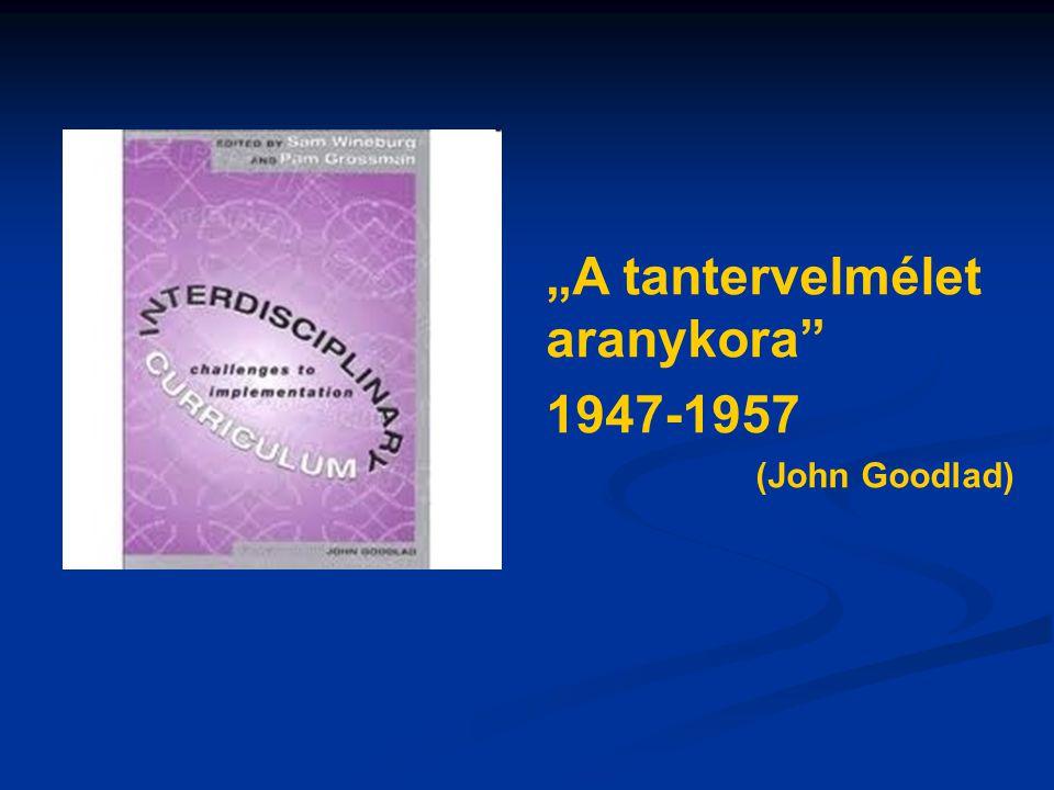 """""""A tantervelmélet aranykora 1947-1957"""