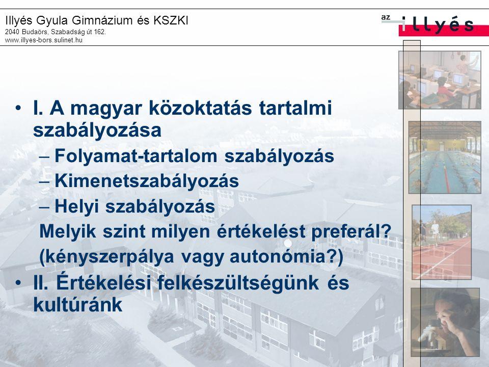 I. A magyar közoktatás tartalmi szabályozása
