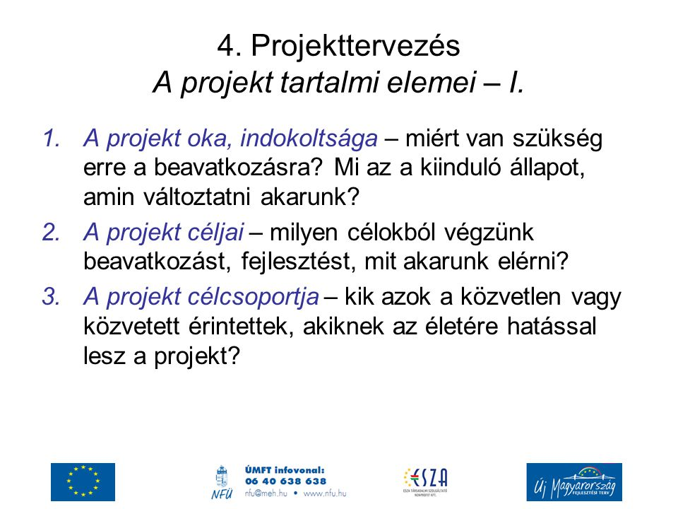 4. Projekttervezés A projekt tartalmi elemei – I.