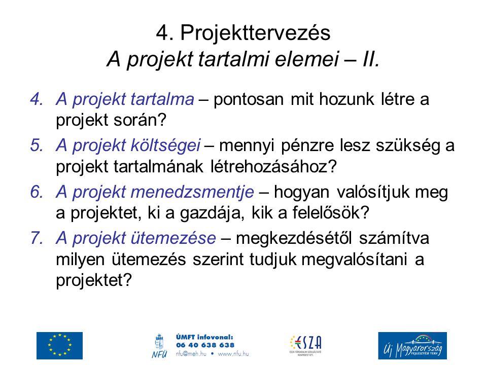 4. Projekttervezés A projekt tartalmi elemei – II.