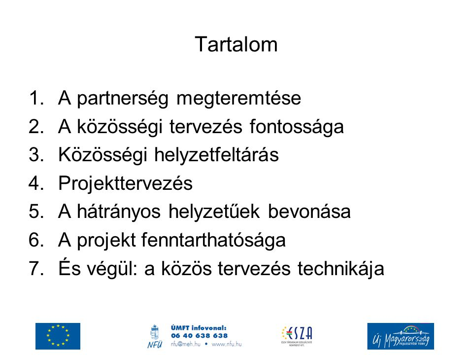 Tartalom A partnerség megteremtése A közösségi tervezés fontossága