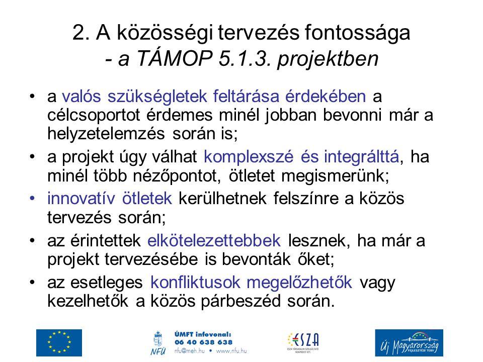 2. A közösségi tervezés fontossága - a TÁMOP 5.1.3. projektben