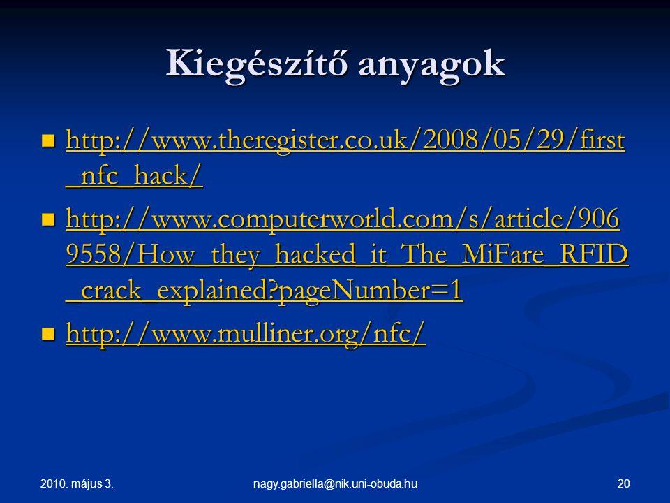 Kiegészítő anyagok http://www.theregister.co.uk/2008/05/29/first_nfc_hack/