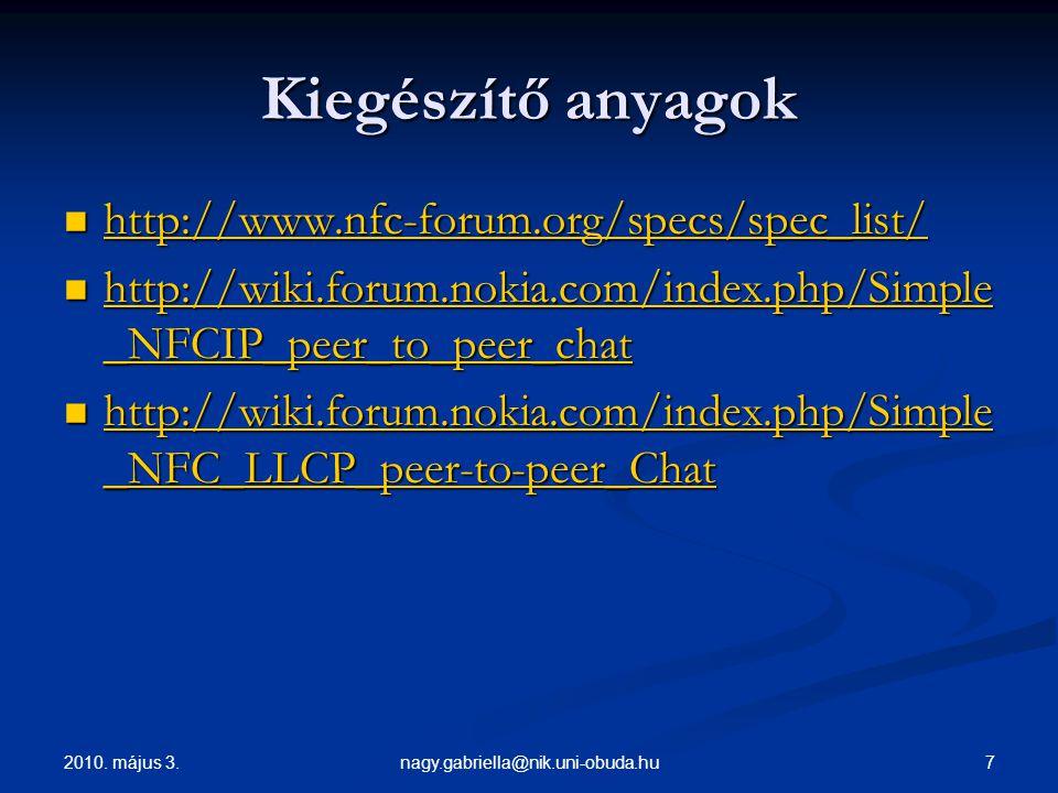 Kiegészítő anyagok http://www.nfc-forum.org/specs/spec_list/