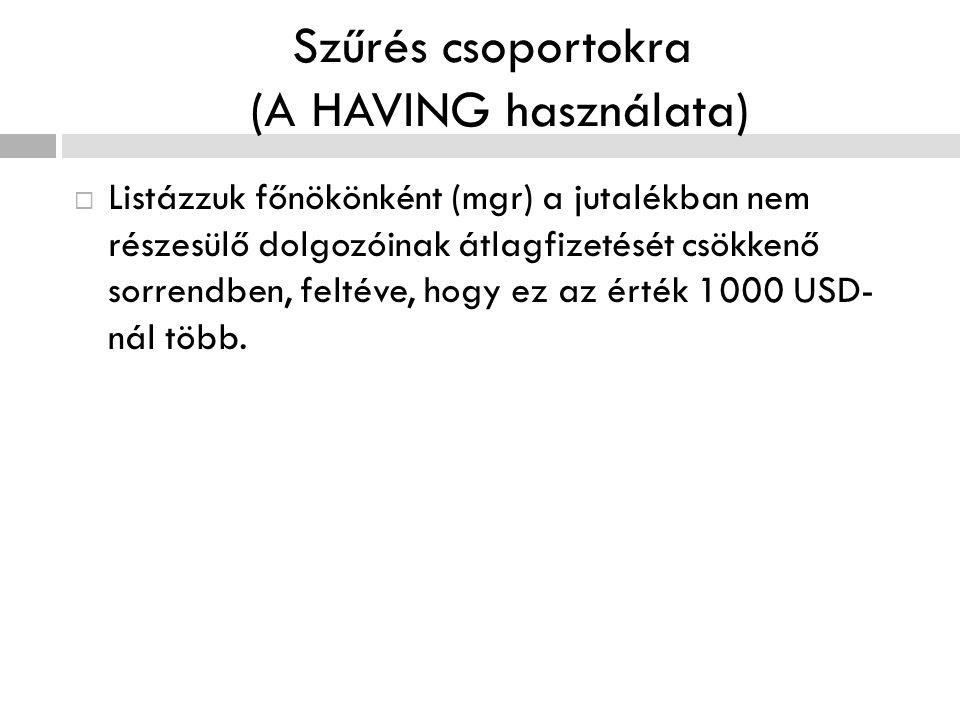 Szűrés csoportokra (A HAVING használata)