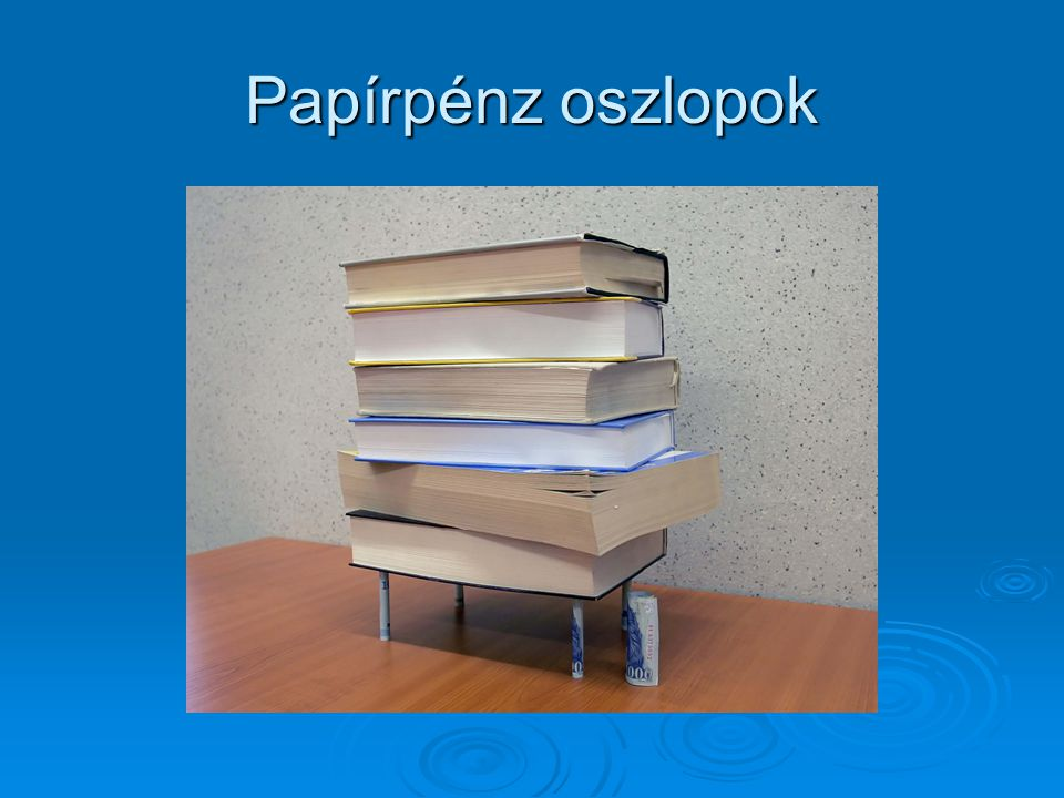 Papírpénz oszlopok