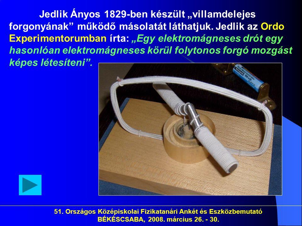 """Jedlik Ányos 1829-ben készült """"villamdelejes forgonyának működő másolatát láthatjuk. Jedlik az Ordo Experimentorumban írta: """"Egy elektromágneses drót egy hasonlóan elektromágneses körül folytonos forgó mozgást képes létesíteni ."""