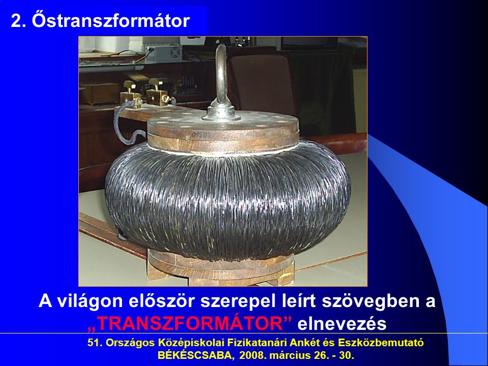 """2. Őstranszformátor A világon először szerepel leírt szövegben a """"TRANSZFORMÁTOR elnevezés."""