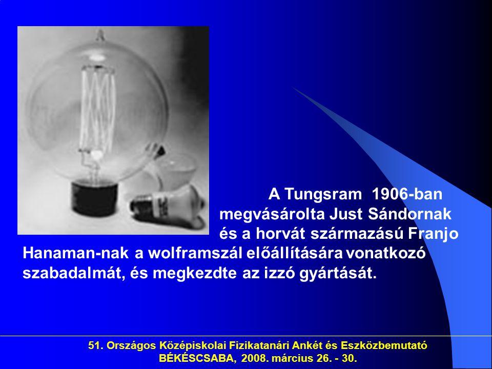 A Tungsram 1906-ban. megvásárolta Just Sándornak
