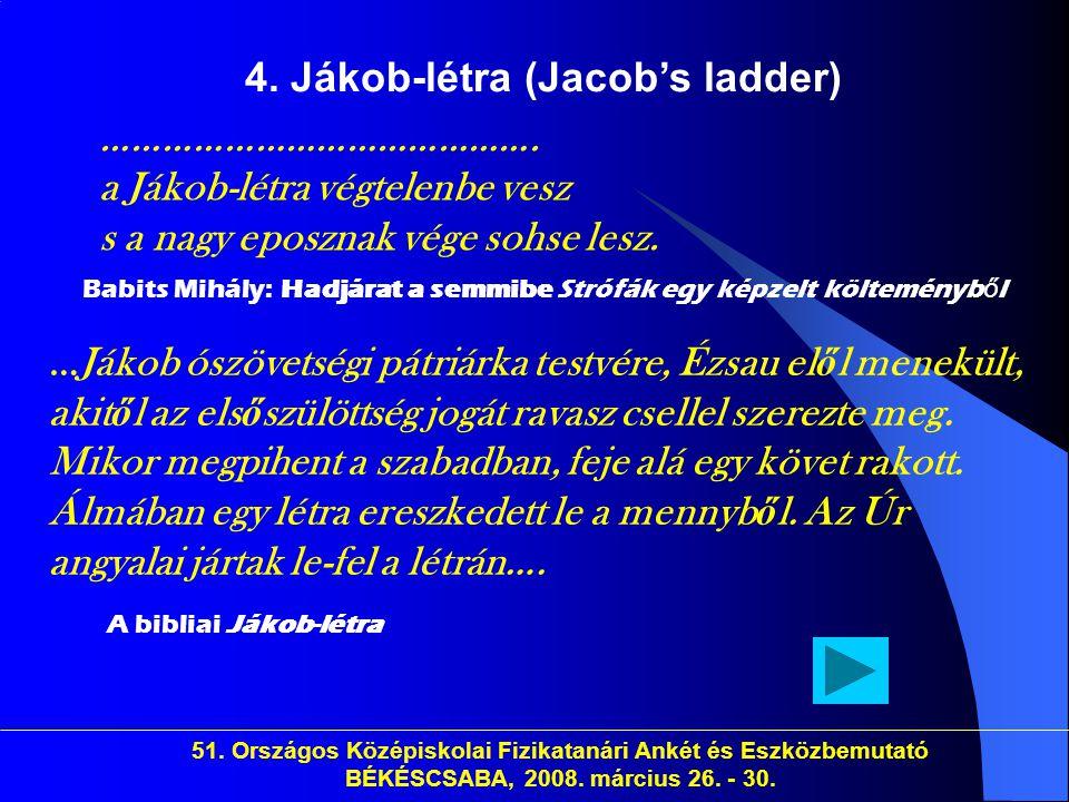 4. Jákob-létra (Jacob's ladder)