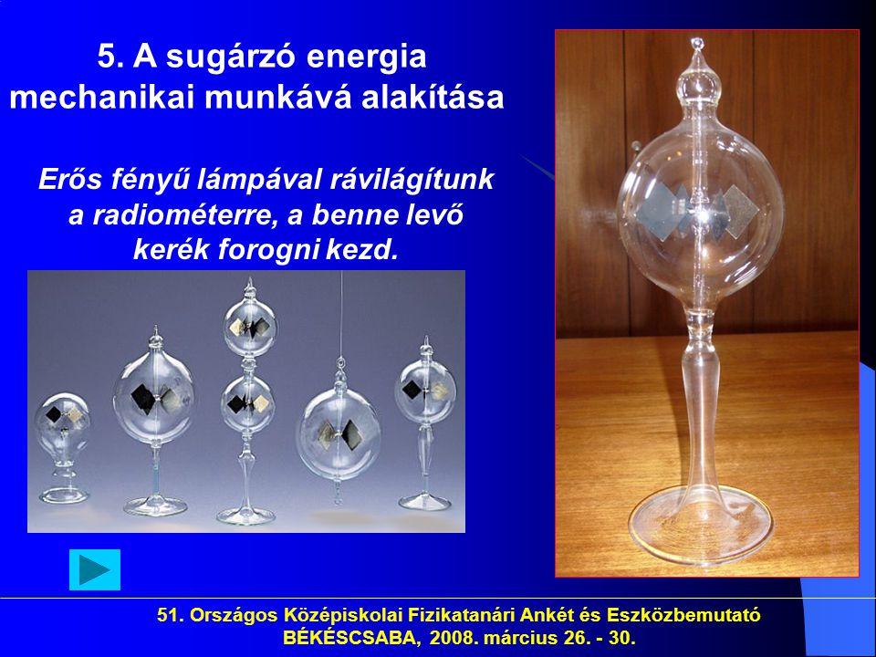 5. A sugárzó energia mechanikai munkává alakítása