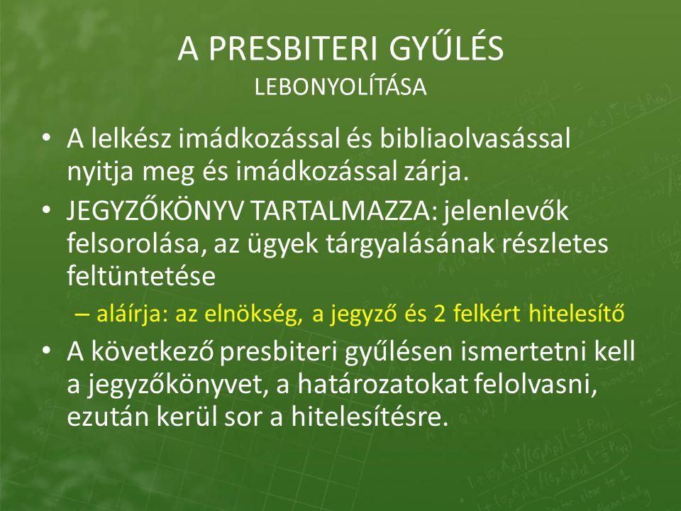 A PRESBITERI GYŰLÉS LEBONYOLÍTÁSA