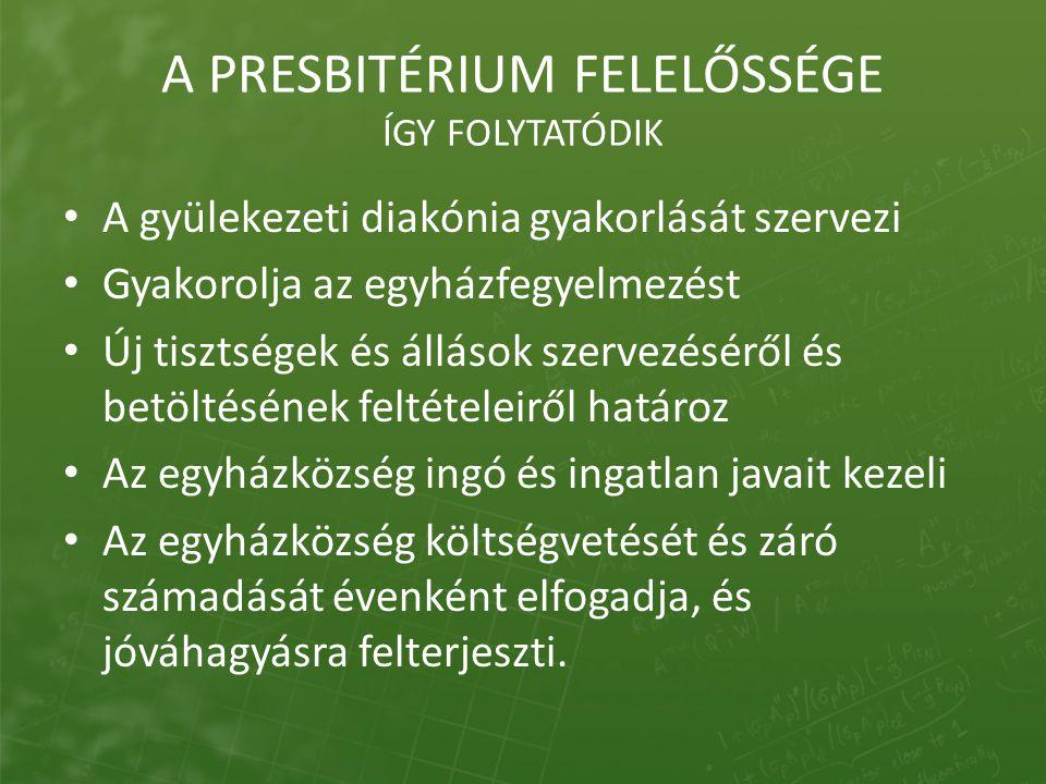 A PRESBITÉRIUM FELELŐSSÉGE ÍGY FOLYTATÓDIK