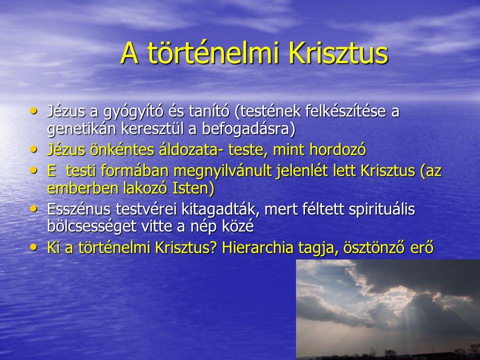 A történelmi Krisztus Jézus a gyógyító és tanító (testének felkészítése a genetikán keresztül a befogadásra)