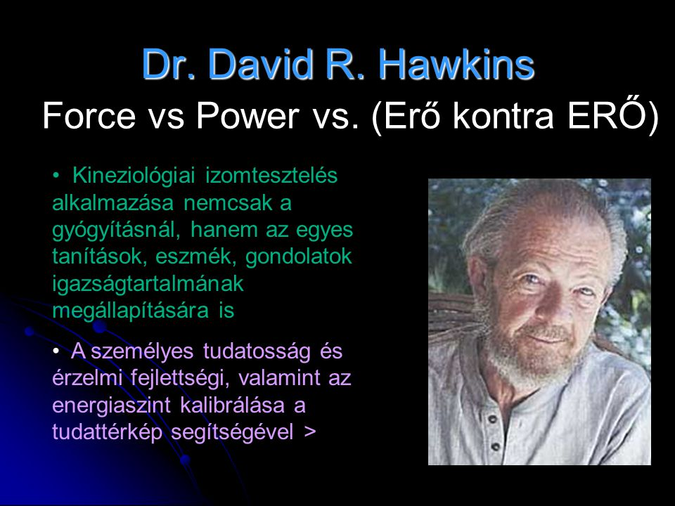 Dr. David R. Hawkins Force vs Power vs. (Erő kontra ERŐ)