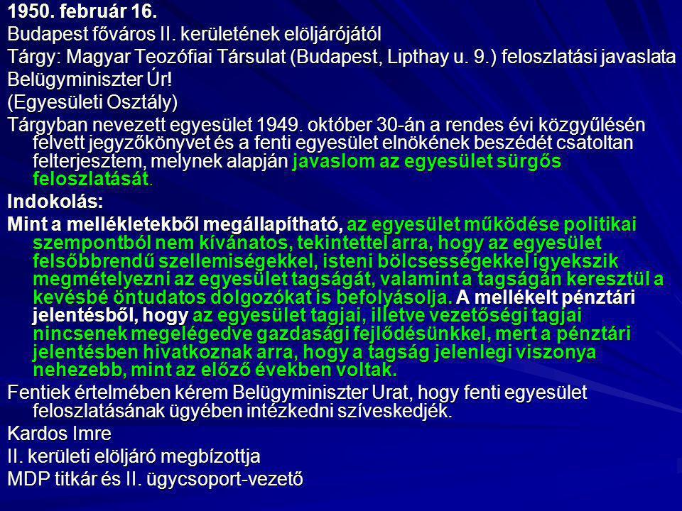 1950. február 16. Budapest főváros II. kerületének elöljárójától. Tárgy: Magyar Teozófiai Társulat (Budapest, Lipthay u. 9.) feloszlatási javaslata.