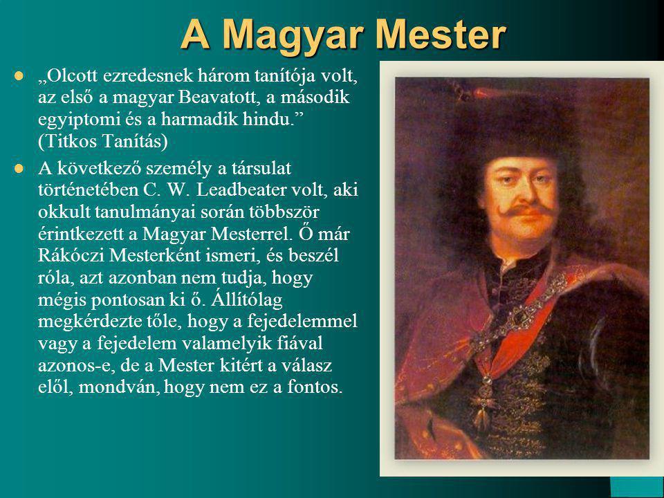 """A Magyar Mester """"Olcott ezredesnek három tanítója volt, az első a magyar Beavatott, a második egyiptomi és a harmadik hindu. (Titkos Tanítás)"""
