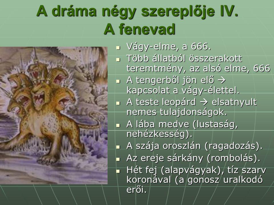 A dráma négy szereplője IV. A fenevad