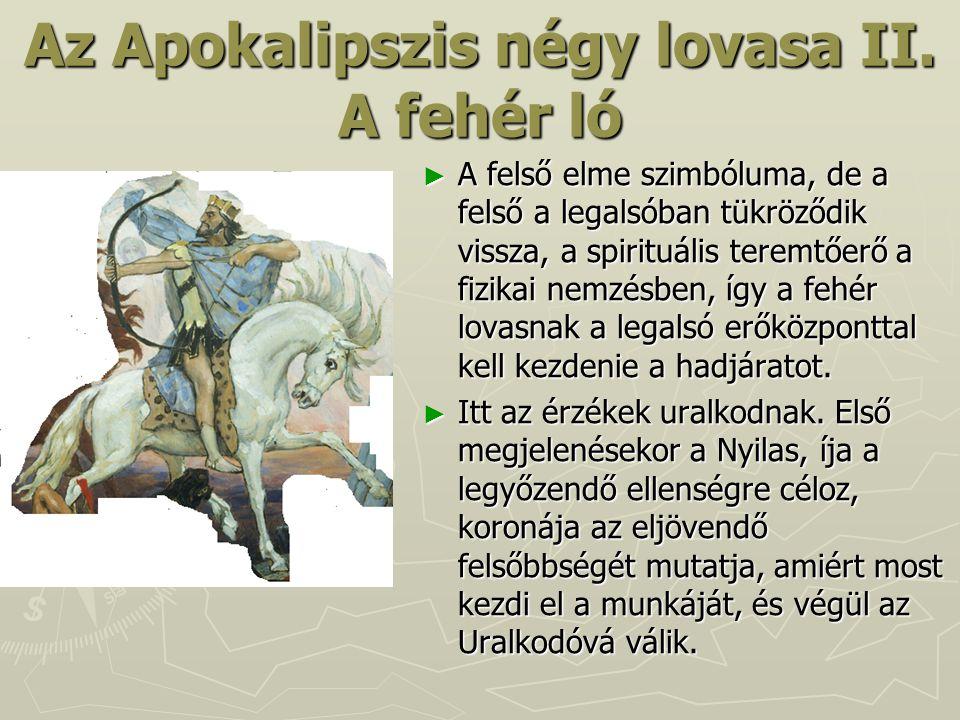Az Apokalipszis négy lovasa II. A fehér ló